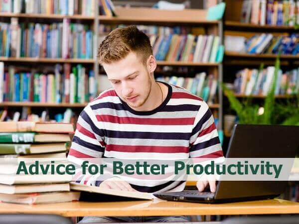 Advice for Better Productivity